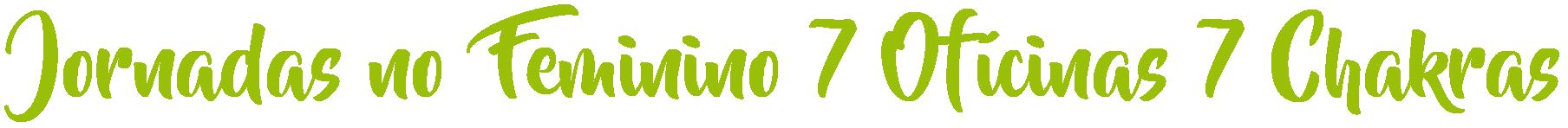 Jornadas no Feminino, 7 Oficinas, 7 Chakras